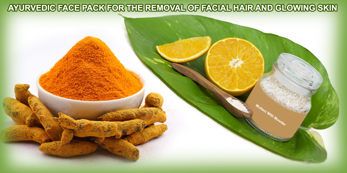 Ayurvedic Face Pack For The Removal Of Facial Hair And Glowing Skin